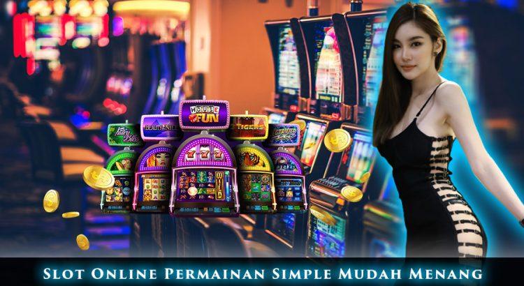 Slot Online Permainan Simple Mudah Menang