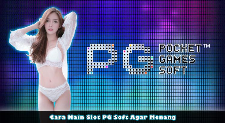 Cara Main Slot PG Soft Agar Menang